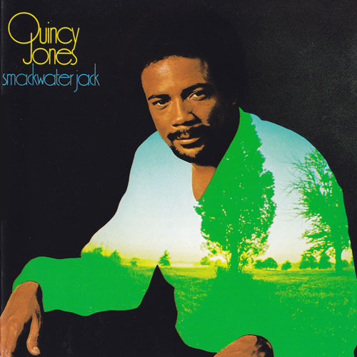QUINCY JONES 『Smackwater Jack』(71年)
