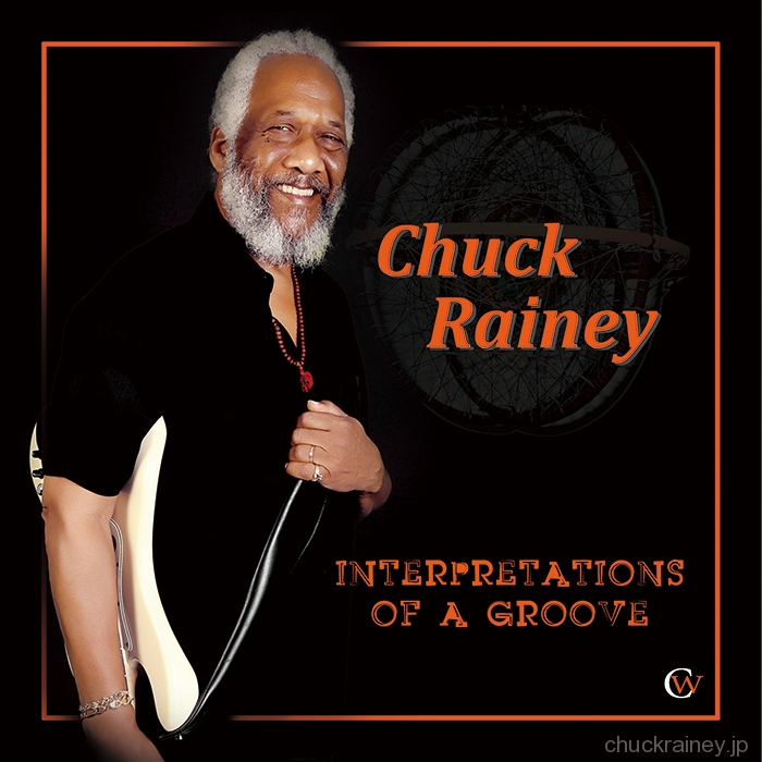 CHUCK RAINEY「Interpretations Of A Groove」
