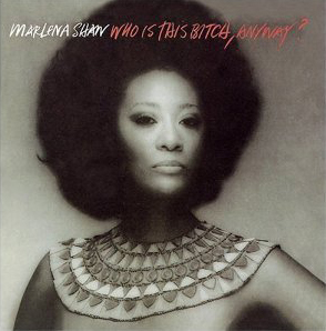 MARLENA SHAW「Who Is This Bitch Anyway?」