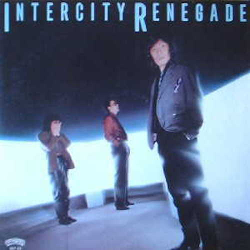 『INTERCITY RENEGADE』(84年)