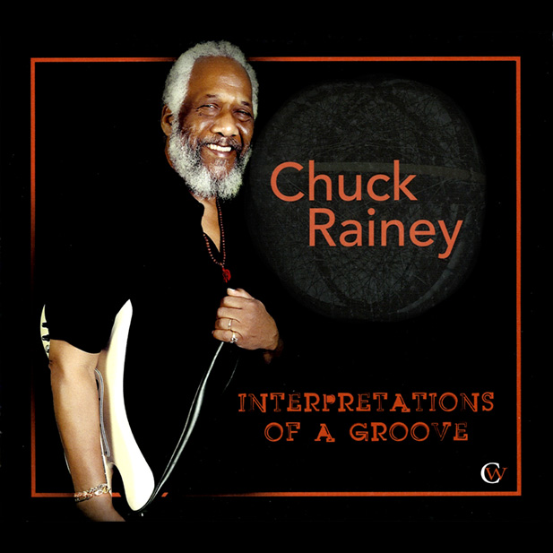 CHUCK RAINEY『INTERPRETATIONS OF A GROOVE』
